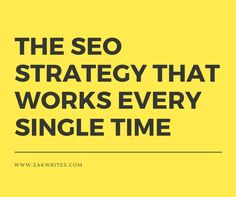 Zak Writes - On Life Mastery, Productivity And Success: The SEO Strategy That Works Every Single Time Seo Strategy, Do You Feel, Seo Tips, Blogging, It Works, Social Media, Content, Marketing, Writing