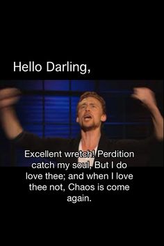 Tom Hiddleston: Hello Darling... • I love it when you quote Shakespeare to me, lover