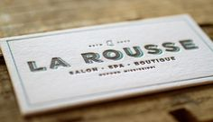 What's cooler than letterpress business cards?   Well, lots of things really, but forget all of those for the next 30 seconds and just stare at this letterpress business card that we designed for La Rousse Salon & Spa.