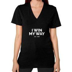 I Win My Way V-Neck (on woman) Shirt
