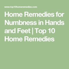 Home Remedies for Numbness in Hands and Feet | Top 10 Home Remedies