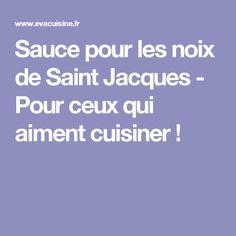 Sauce pour les noix de Saint Jacques - Pour ceux qui aiment cuisiner !