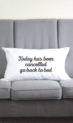 today has been cancelled go back to bed funny pillow case
