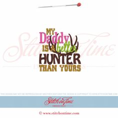 5901 Sayings : My Daddy Is A Better Hunter 4x4