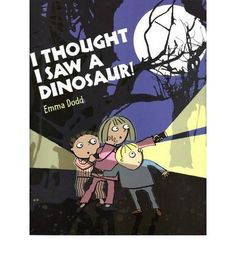 I Thought I Saw a Dinosaur by Emma Dodd, available at Book Depository with free delivery worldwide. Torches, I Saw, Thoughts, Books, Fictional Characters, Libros, Book, Fantasy Characters