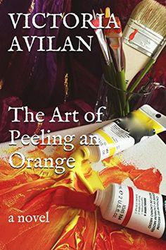 The Art of Peeling an Orange by Victoria Avilan http://www.amazon.com/dp/B00S70EG00/ref=cm_sw_r_pi_dp_jQ7rwb1SJJH4B