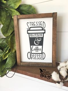 A personal favorite from my Etsy shop https://www.etsy.com/listing/552471307/framed-farmhouse-style-stressed-blessed