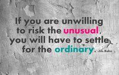 Jim Rohn Picture Quote - Risk The Unusual - MLQuotes