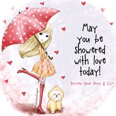 """""""May you be showered with love today!"""" - Princess Sassy Pants & Co - Illustration: Jane Lee Logan Quotes Valentines Day, My Funny Valentine, Happy Valentines Day, Valentine Verses, Valentine Ideas, Valentine's Day Quotes, Sassy Quotes, Cute Quotes, Sassy Sayings"""