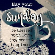 May Your Sunday Be Blessed With Love And Happiness