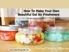 How To Make Your Own Beautiful Gel Air Fresheners