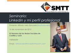 Linkedin y mi perfil profesional by Alfredo Vela Zancada via Slideshare