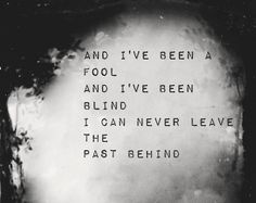 """And I've been a fool and I've been blind I can never leave the past behind"" #FlorenceAndTheMachine #ShakeItOut"