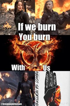If we burn You burn with Us! Katniss Everdeen