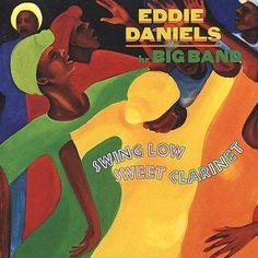 Eddie Daniels - Swing Low Sweet Chariot