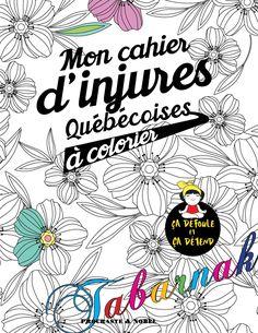 Amazon.fr - Mon cahier d'injures québécoises à colorier: Le premier cahier de coloriage adulte québécois avec injures et jurons - Procrastinateur - Livres