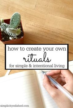 """simple living, simplicity: """"Do you desire to live more simply and intentionally? Here's how creating your own rituals will help. 