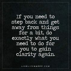 If you need to step back for a bit quote - Live Life Happy