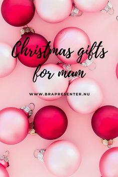 Nice Christmas gifts for mum