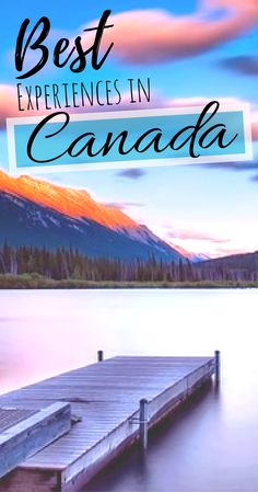 11 things that must be on that Canadian travel bucket list of yours - Canada Top Places -Things to do in Canada