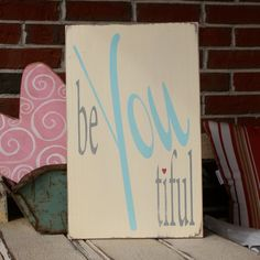 beYOUtiful Heavily Distressed Sign in cream by barnowlprimitives, $75.00