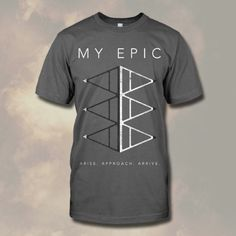 "My Epic ""Arise"" t-shirt 
