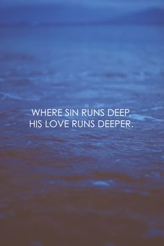 His Love Runs Deeper