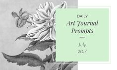 Daily Art Journal Prompts - July 2017 - Creative Passport