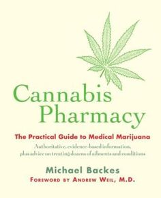 Cannabis Pharmacy: The Practical Guide to Medical Marijuana by Backes, Michael  Black Dog