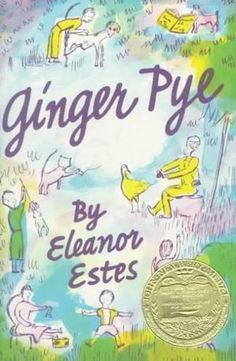 Ginger Pye by Eleanor Estes  Favorite book from my childhood
