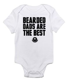 Look at this CafePress White 'Bearded Dads Are the Best' Bodysuit - Infant on #zulily today!
