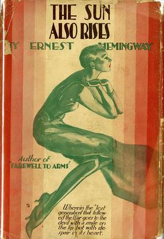 The Sun Also Rises; Ernest Hemingway - 1972 - This isn't the copy I read, but the original cover. Good Books, Books To Read, My Books, Free Books, Ernest Hemingway, Antique Books, Vintage Books, Classic Books For Teens, The Sun Also Rises