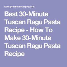 Best 30-Minute Tuscan Ragu Pasta Recipe - How To Make 30-Minute Tuscan Ragu Pasta Recipe
