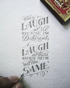 """"""" They Laugh at me because Im Different, I laugh at them because they're all the Same!"""". HA!! - Kurt Cobain  #letteringmalang #kaligrafina #belmenid"""