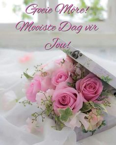 Good Morning Cards, Good Morning Flowers, Good Morning Greetings, Good Morning Wishes, Good Morning Quotes, Flowers For You, Types Of Flowers, Lekker Dag, Goeie More