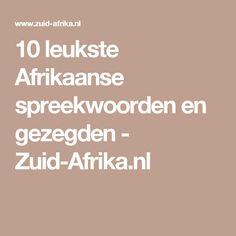 10 leukste Afrikaanse spreekwoorden en gezegden - Zuid-Afrika.nl Afrikaans