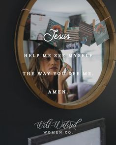 Jesus, help us see ourselves the way You see us.