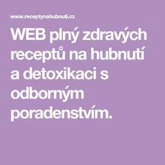 WEB plný zdravých receptů na hubnutí a detoxikaci s odborným poradenstvím. Lchf Diet, 20 Min, Whole30, Low Carb, Whole 30