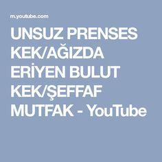 UNSUZ PRENSES KEK/AĞIZDA ERİYEN BULUT KEK/ŞEFFAF MUTFAK - YouTube