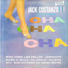 Jack Costanzo / Cha Cha Cha  大好きJack CostanzoのDJフレンドリーな  ユラユラ踊れる一枚。なんと1957年作だなんて!  今も十分聴ける一枚ですやんか!  おっさん臭い感じもしますが曲に展開と  bongo、timbalesの入れ方は最高♪  bongoのソロはハンパねぇ。  特に「Atu」は高速ラテン。めっちゃ早いです。  「Quiere」もはねたピアノ  でステキなナンバーです。