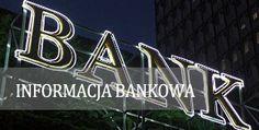 Informacja bankowa, czyli wszystko o bankach w Polsce
