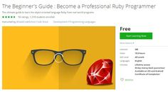 Coupon Udemy - The Beginner's Guide : Become a Professional Ruby Programmer (Free) - Course Discounts & Free