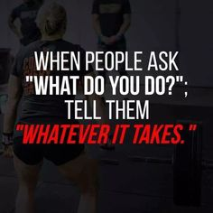 """Work Quotes : When people ask """"What do you do?"""", tell them """"Whatever it takes."""" More - Work Quotes Selfie Quotes, Motivational Picture Quotes, Work Quotes, Success Quotes, Great Quotes, Quotes To Live By, Inspirational Quotes, Awesome Quotes, Wisdom Quotes"""