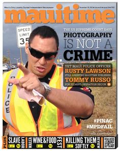 The US Supreme Court Says Photograpy Is Not A Crime Yet Maui Police Officer Rusty Lawson Still Arrested MauiTime Publisher Tommy Russo For Filming Operation Recon
