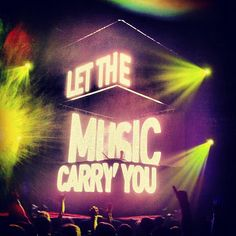 Let the music carry you #EDM
