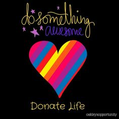 Do something awesome, Donate Life ♥