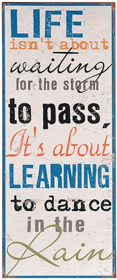 Life isn't about waiting for the Storm to Pass It's about Learning to Dancing in the Rain #quote #wall #art
