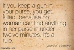 Laurell K. Hamilton : If you keep a gun in your purse, you get killed ...