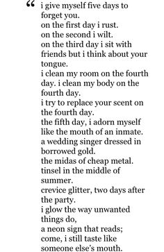 Warsan Shire. I give myself five days to forget you