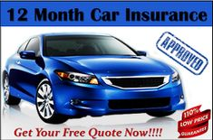 Auto Insurance Policy for 12 Months with Lowest Monthly Rates
